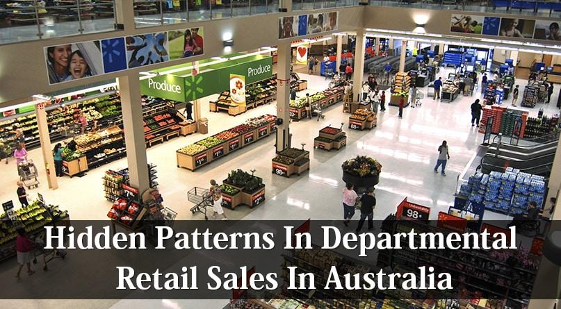 Hidden Patterns In Departmental Retail Sales In Australia