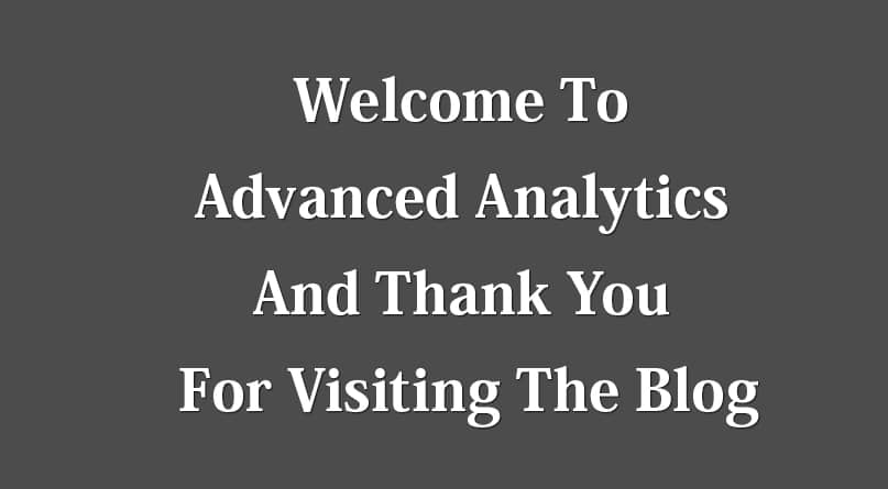 Welcome To Advanced Analytics And