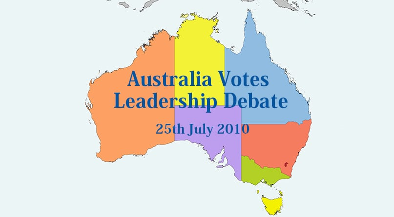 Australia Votes Leadership Debate 25th July 2010