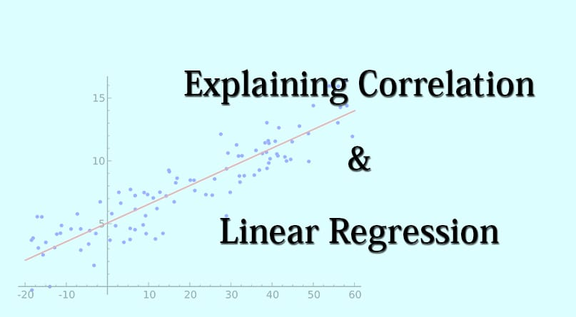 Explaining Correlation And Linear Regression